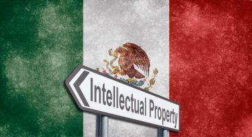 intellectual property protection in Mexico, IP protection Mexico, Mexican IP law